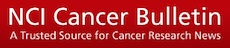 NCI Cancer Bulletin